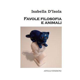 Favole filosofia e animali - D'Isola Isabella