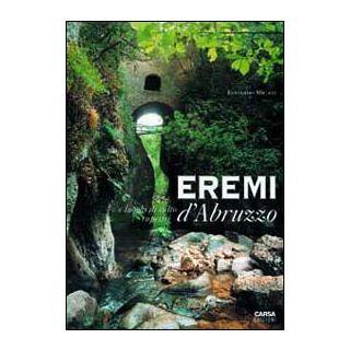 Eremi d'Abruzzo e luoghi di culto rupestri - Micati Edoardo; Boesch Gajano Sofia