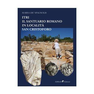 Itri. Il santuario romano in località San Cristoforo - De Spagnolis Marisa