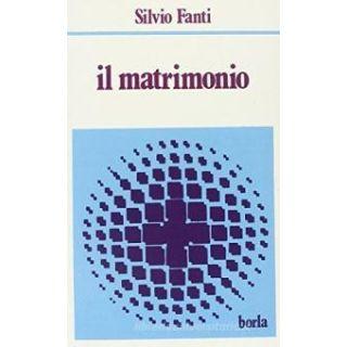 Il matrimonio - Fanti Silvio; Panero Bernieri M. (cur.)