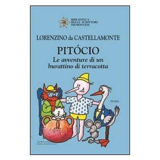 Pitócio. Le avventure di un burattino di terracotta - Lorenzino da Castellamonte