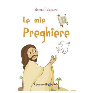Le mie preghiere. Ediz. illustrata - Vecchini Silvia