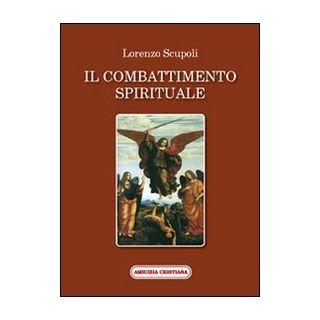 Il combattimento spirituale - Scupoli Lorenzo; Marranci D. (cur.)