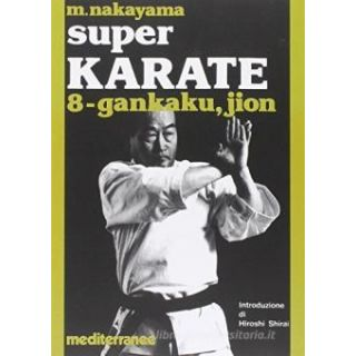 Super karate. Vol. 8: Kata Gankaku e Jion - Nakayama Masatoshi