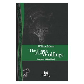 The house of the wolfings - Morris William; Comincini A. (cur.)