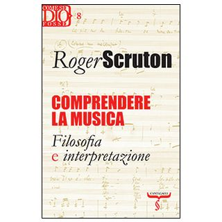 Comprendere la musica. Filosofia e interpretazione - Scruton Roger