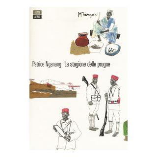 La stagione delle prugne - Nganang Patrice
