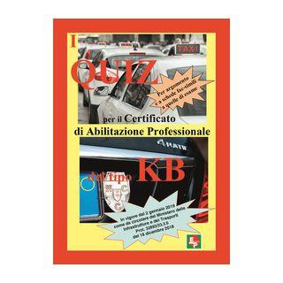 I quiz per il certificato professionale del tipo KB. Per argomento e a schede fac-simili a quelle di esame -