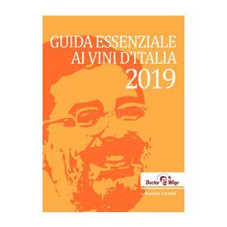 Guida essenziale ai vini d'Italia 2019. Ediz. italiana, inglese e tedesca - Cernilli Daniele; Viscardi R. (cur.); Cappelloni D. (cur.)