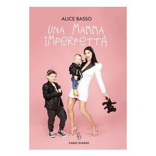Una mamma imperfetta - Basso Alice
