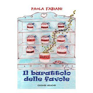 Il barattolo delle favole - Fabiani Paola