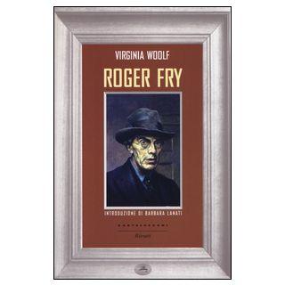 Roger Fry - Woolf Virginia