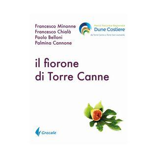 Il fiorone di Torre canne - Minonne Francesco; Chialà Francesco; Belloni Paolo