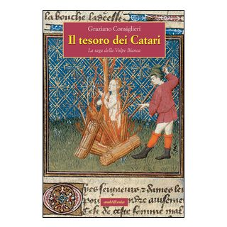 Il tesoro dei Catari. La saga della Volpe Bianca - Consiglieri Graziano