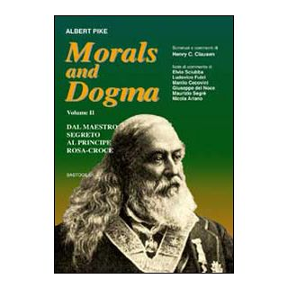 Morals and dogma. Vol. 2: Dal maestro segreto al principe rosa-croce - Pike Albert