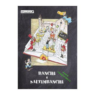 Banchi e saltimbanchi - Ciammaichella Paolo