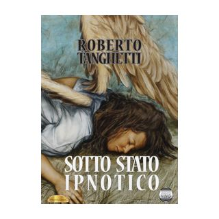 Sotto stato ipnotico - Tanghetti Roberto