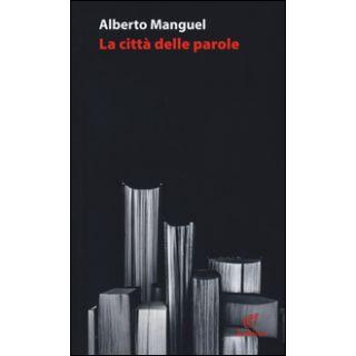 La città delle parole - Manguel Alberto