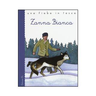 Zanna Bianca. Ediz. illustrata - Bordiglioni Stefano; Ruta Angelo