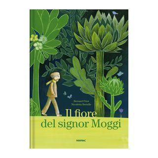 Il fiore del signor Moggi - Friot Bernard