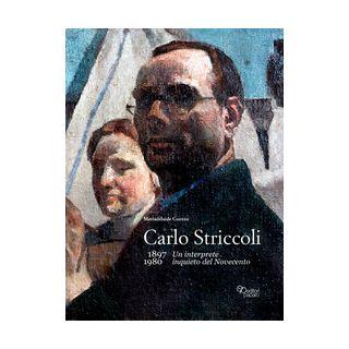 Carlo Striccoli (1897-1980). Un interprete inquieto del Novecento. Ediz. illustrata - Cuozzo Mariadelaide