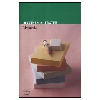 Memoria - Foster Jonathan K.