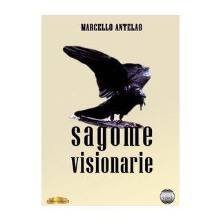 Sagome visionarie - Antelao Marcello