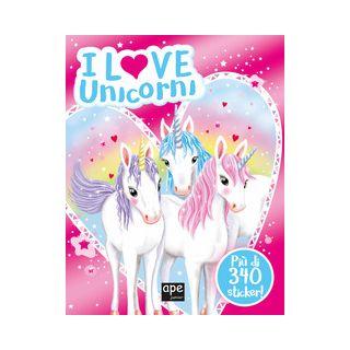 I love unicorni. Con adesivi. Ediz. a colori -