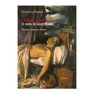 L'estate di un ghiro. Il mito di Lord Byron - Patanè Vincenzo