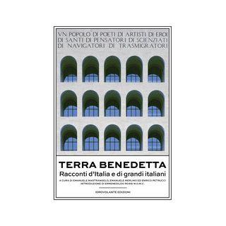 Terra benedetta. Racconti d'Italia e di grandi italiani - Mastrangelo E. (cur.); Petrucci E. (cur.)