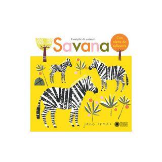 Savana. Famiglie di animali. Ediz. a colori - Ormes Jane