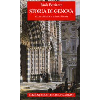 Storia di Genova dalle origini ai giorni nostri - Pettinotti Paola