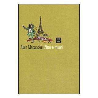 Zitto e muori - Mabanckou Alain