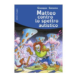 Matteo contro lo spettro autistico - Sansone Giuseppe