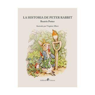 La historia de Peter Rabbit. Ediz. a colori - Potter Beatrix