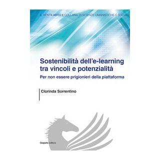 Sostenibilità dell'e-learning tra vincoli e potenzialità. Per non essere prigionieri della piattaforma - Sorrentino Clorinda