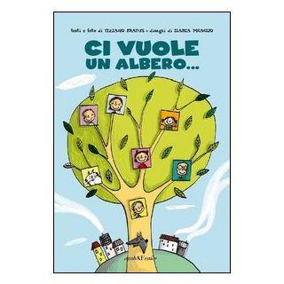 Ci vuole un albero... - Fratus Tiziano