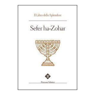 Sefer ha zohar. Il libro dello splendore - Paoletti P. (cur.); Pintimalli A. (cur.); Anella S. (cur.)