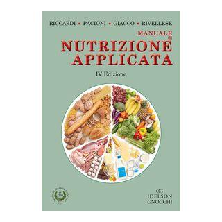 Manuale di nutrizione applicata. Ediz. illustrata - Riccardi Gabriele; Pacioni Delia; Rivellese Angela A.