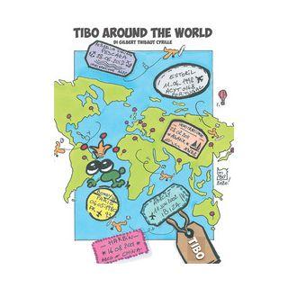 Tibo around the world - Thibaut Gilbert Cyrille