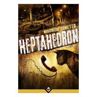 Heptahedron - Cometto Maurizio