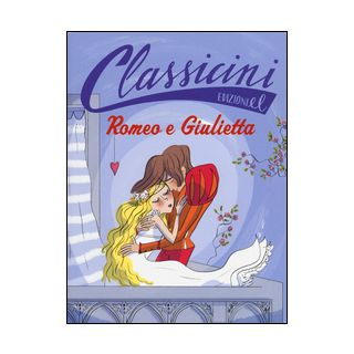 Romeo e Giulietta da William Shakespeare - Piumini Roberto