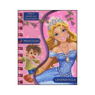 Pinocchio-Cenerentola. Fiabe e attività con le principesse. Ediz. illustrata -