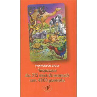 Imparare da 215 animali con 4000 proverbi - Gioia Francesco - Frate Indovino
