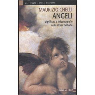 Angeli. I significati e le iconografie nella storia dell'arte - Chelli Maurizio