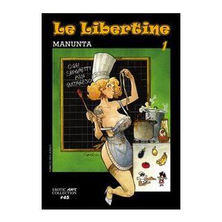 Le libertine. Vol. 1 - Manunta Giuseppe