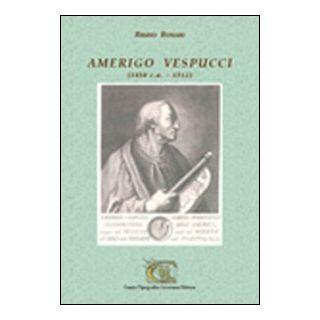 Amerigo Vespucci (1450 c.a.-1512) - Bonari Bruno