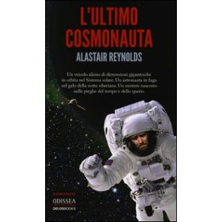 L'ultimo cosmonauta - Reynolds Alastair