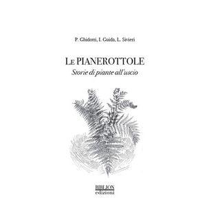 Le pianerottole. Storie di piante all'uscio - Ghidotti Pinuccia; Guida Irene; Sivieri Luca