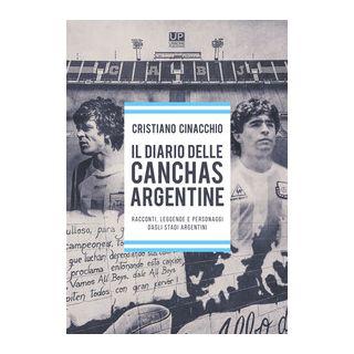 Il diario delle Cancha Argentine - Cinacchio Cristiano